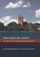 """""""Heimstatt der Seele – 25 Jahre Wiederaufbau Kloster Dobbertin"""" – ein Film von Dieter Schumann"""